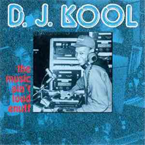 DJ Kool - The Music Ain't Loud Enuff flac album