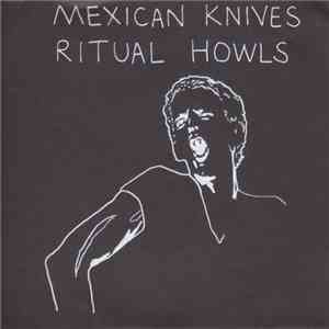 Mexican Knives / Ritual Howls - Turner / A Thoughtful Beast flac album