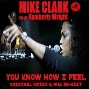 Mike Clark Feat. Kymberli Wright - You Know How I Feel flac album