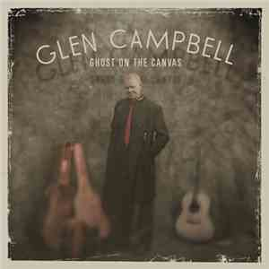 Glen Campbell - Ghost On The Canvas flac album