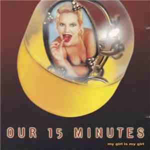 Our 15 Minutes - My Girl Is My Girl flac album