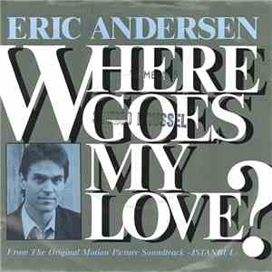 Eric Andersen  - Where Goes My Love? flac album