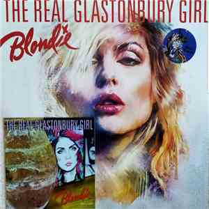 Blondie - The Real Glastonbury Girl flac album