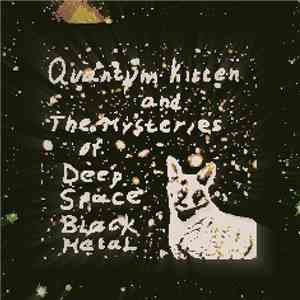 Михаил Мохсен - Quantum Kitten and The Mysteries of Deep Space Black Metal flac album