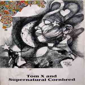 The Supernatural Family Band - Tom X and Supernatural Cornbred flac album