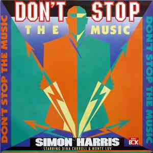 Simon Harris Starring Dina Carroll & Monte Luv - Don't Stop The Music flac album