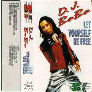 DJ Bobo - Let Yourself Be Free flac album