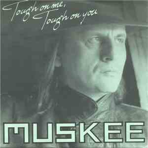 Harry Muskee - Tough on Me, Tough on You flac album