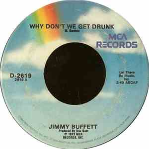 Jimmy Buffett - Why Don't We Get Drunk / The Great Filling Station Holdup flac album