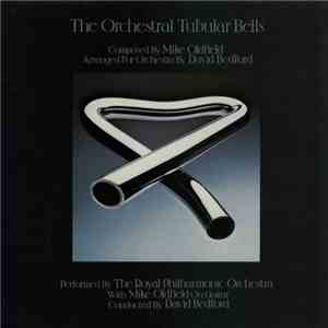 The Royal Philharmonic Orchestra With Mike Oldfield - The Orchestral Tubular Bells flac album