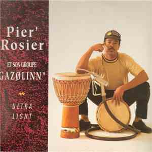 "Pier' Rosier Et Son Groupe Gazolinn"" - Ultra Light flac album"