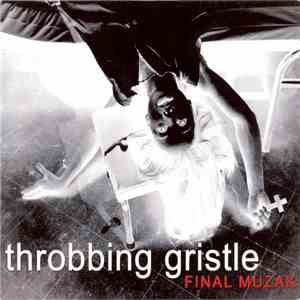 Throbbing Gristle - Final Muzak flac album