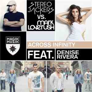 Stereojackers vs. Mark Loverush Feat. Denise Rivera - Across Infinity flac album