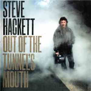 Steve Hackett - Out Of The Tunnel's Mouth flac album