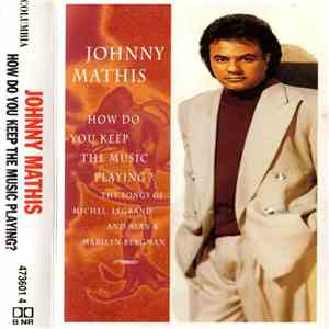 Johnny Mathis - How Do You Keep The Music Playing?: The Songs Of Michel Legrand And Alan & Marilyn Bergman flac album