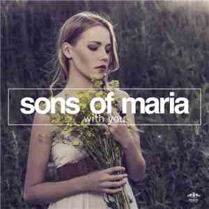 Sons Of Maria - With You flac album