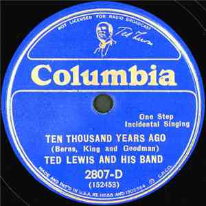 Ted Lewis And His Band - Ten Thousand Years Ago / Little Locket Of Long Ago flac album