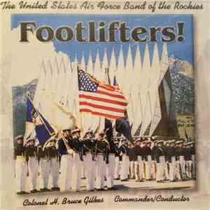 The United States Air Force Band Of The Rockies - Footlifters! flac album