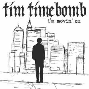 Tim Timebomb - I'm Movin On flac album