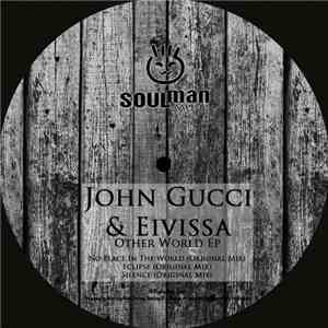 John Gucci & Eivissa - Other World EP flac album