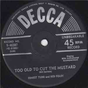 Ernest Tubb and Red Foley - Too Old To Cut The Mustard flac album