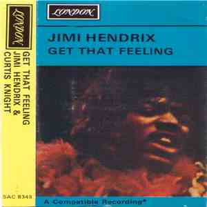 Jimi Hendrix & Curtis Knight - Get That Feeling flac album