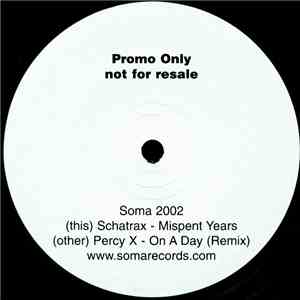 Schatrax / Percy X - SOMA 2002 - Mispent Years / On A Day (Remix) flac album