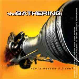 The Gathering - How To Measure A Planet? flac album