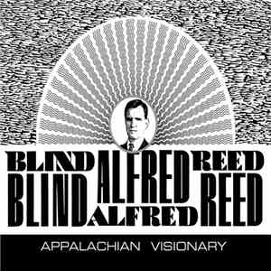 Blind Alfred Reed - Apalachian Visionary flac album