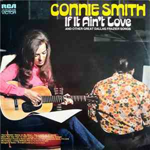 Connie Smith - If It Ain't Love And Other Great Dallas Frazier Songs flac album