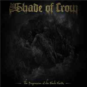 The Shade Of Crow - The Progression Of The Black Clouds flac album