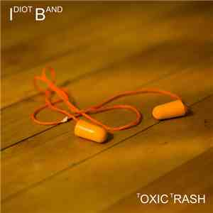 Idiot Band - Toxic Trash flac album