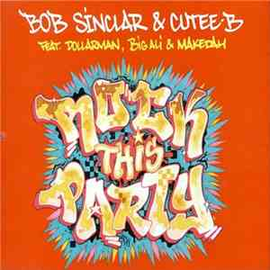 Bob Sinclar & Cutee-B Feat. Dollarman, Big Ali & Makedah - Rock This Party (Everybody Dance Now) flac album