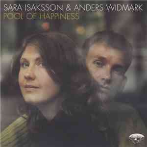 Sara Isaksson & Anders Widmark - Pool Of Happiness flac album