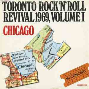Chicago  - Toronto Rock´n´Roll Revival 1969, Volume I flac album