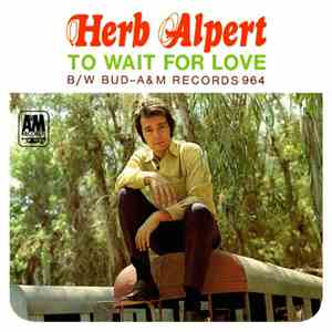 Herb Alpert / Herb Alpert And The Tijuana Brass - To Wait For Love / Bud flac album
