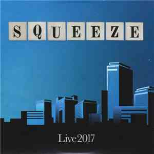 Squeeze  - Live 2017 [Royal Concert Hall, Glasgow, 3rd November] flac album
