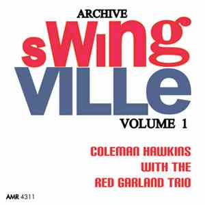 Coleman Hawkins With The Red Garland Trio - Swingville Volume 1: Coleman Hawkins With The Red Garland Trio flac album