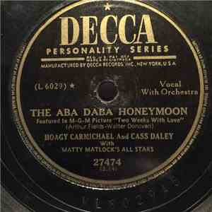 Hoagy Carmichael And Cass Daley With Matty Matlock's All Stars - The Aba Daba Honeymoon / The Golden Rocket flac album