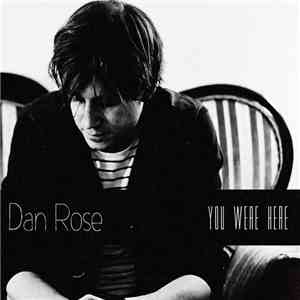 Dan Rose  - You Were Here flac album