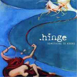.hinge - Something To Adore flac album