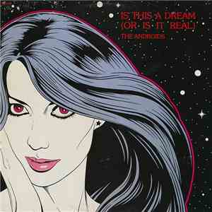 The Androids - Is This A Dream (Or Is It Real) / Love Dance flac album