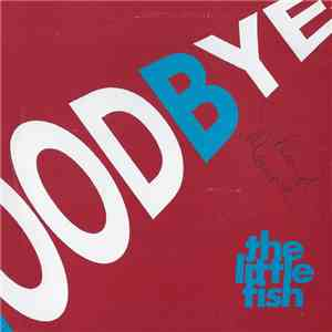 The Little Fish - Goodbye flac album