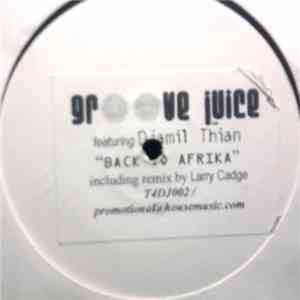Groove Juice Featuring Djamil Thian - Back To Afrika flac album