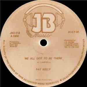 Pat Kelly - We All Got To Be There flac album