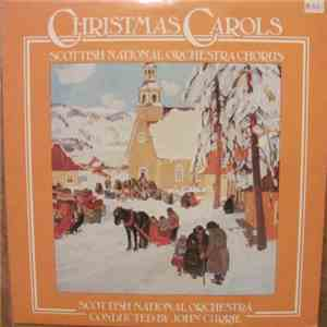 Scottish National Orchestra Chorus • Scottish National Orchestra Conducted By John Currie  - Christmas Carols flac album
