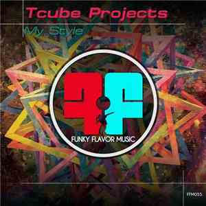 Tcube Projects - My Style flac album
