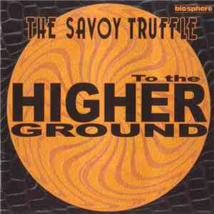 The Savoy Truffle - To The Higher Ground flac album