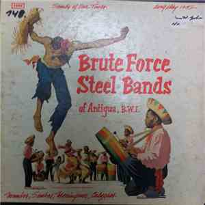 Various - Brute Force Steel Bands Of Antigua, B.W.I. flac album