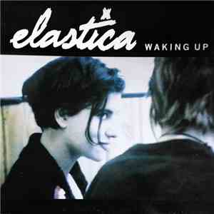 Elastica  - Waking Up flac album